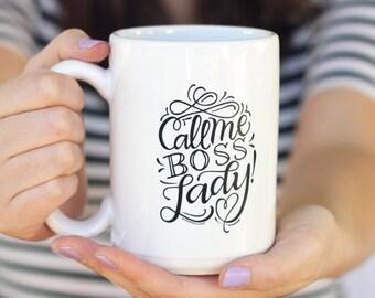 Mug - Call me boss lady - hand lettered inspirational mug - girl boss - boss babe