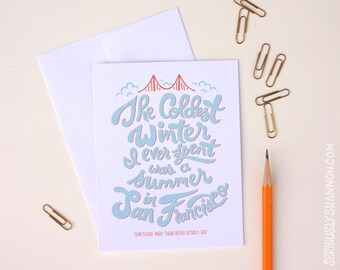 "San Francisco Card, Mark Twain ""The coldest winter I ever spent..."" Typography A2 greeting card"