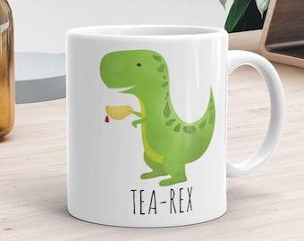 Funny Mug 11oz or 15oz - Tea- Rex - Tea Lover Mugs T-rex Teas Tyrannosaurus Rex Dinosaur Pun Funny Saying Puns Dinosaurs Teacup Dino Gifts