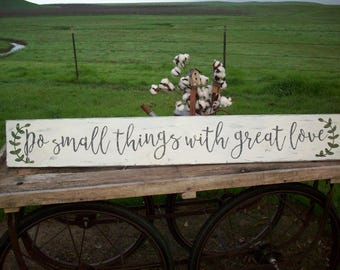 Do Small Things With Great Love / Mother Teresa Quote / Large Rustic Wood Sign / Inspirational Quote / Custom Sign / Above Bed Art