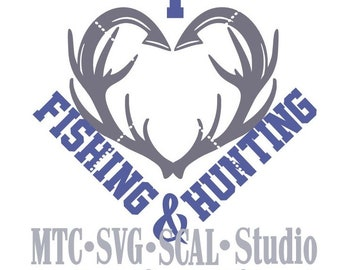 SVG Cut File I Love Fishing and Hunting MTC SCAL Cricut Silhouette Cutting Files
