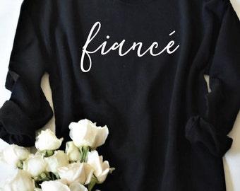 Fiance Unisex Sweatshirt / Feyonce / Engaged Sweatshirt / Engaged Shirt / Engagement Gift / Bridal Shower Gift / Engagement Party Gift