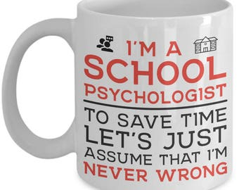 Funny I'm a School Psychologist Gifts Coffee Mug for Men or Women