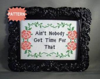 PDF/JPEG Ain't Nobody Got Time For That (PATTERN)