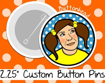 25 Custom Pins 2.25 Inch Buttons (Large)