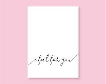 I Feel For You - Handmade Print