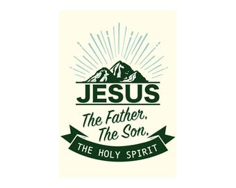 Jesus The Father, The Son, The Holy Spirit