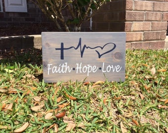 Faith Hope Love / rustic wood sign / rustic home decor