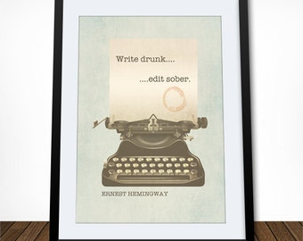 Write Drunk Edit Sober, Ernest Hemingway Quote, Literature Art, Literary Quote, Dorm Decor, Literary Art Print, Writer Gift, Book Art Print