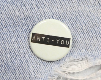 Anti You 1.25 Inch Pin Back Button Badge