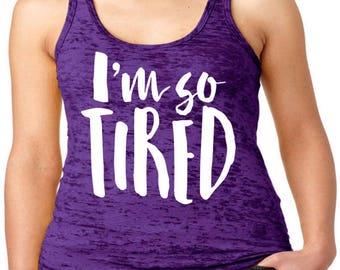 I'm So Tired Racerback Burnout Tank, Funny Workout Tanks, Fitness Apparel, Crossfit Tank, Gym Tank Top, Plus Size Tank, Workout Humor