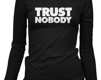 Women's Trust Nobody Long Sleeve T-shirt - LS Tee - S M L XL 2x - Ladies DTA Shirt - 3 Colors