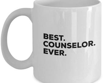Best Counselor Ever, Counselor Coffee Mug, Gift for Counselor , Counselor Mug,  Counselor Present, Birthday Anniversary Gift