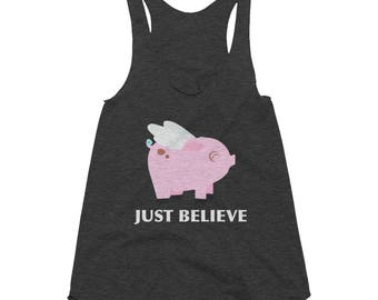 Flying Pink Pig Just Believe Cute Pig Pig Art Pig Print Gift Pig Animal Lover Pig Design Women's Tri-Blend Racerback Tank