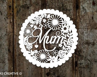 Papercut Template 'Mum' and 'Mom' Mother's Day New Mum Printable PDF JPEG for handcutting & SVG file for Silhouette Cameo or Cricut