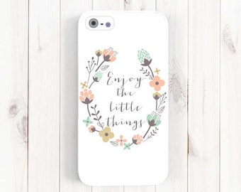 Enjoy the little things iPhone 7 6 Case, Inspirational Quote iPhone Plus Case, iPhone 5s 5c 5 Case, Samsung Galaxy S3 S4 S5, Note 3 Case Q41