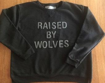 """Vintage Cut Sweatshirt """"Raised by Wolves"""""""