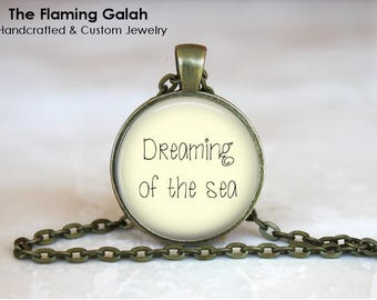 Dreaming Of The Sea Pendant • Ocean Quote • Beach Lover • Mermaid • Ocean Lover • Necklace • Gift Under 20 • Made in Australia (P1547)