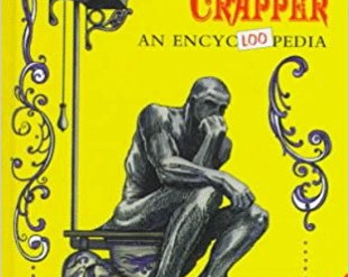 Thunder, Flush, and Thomas Crapper: An Encycloopedia (1997 - Hardcover)