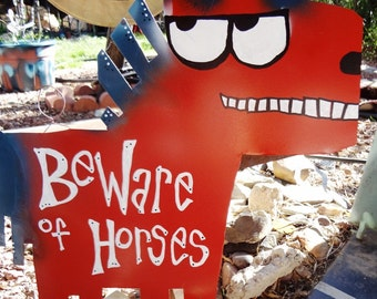Custom Horse Signs: Beware or Be Aware of Happy Horses on the Prowl - LG size