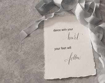 dance with your heart - Hand lettering Art Print -Modern Calligraphy Art-Handmade paper- calligraphy saying - calligraphy-FREE SHIPPING