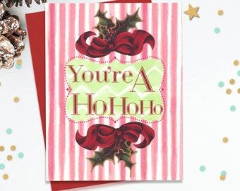 Funny Greeting Card, Holiday Card, Funny Christmas Card, Card for Her, Card for Best friend, Card for Sister, Blank Greeting Card