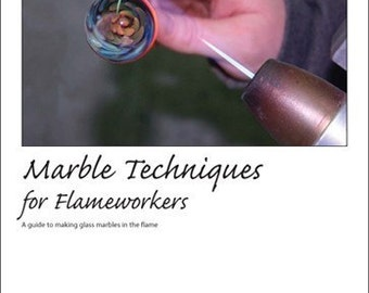 Lampworking Tutorial - Marble Techniques for Flameworkers Book - digital