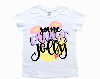 Some bunny is jelly  / Easter shirt / funny easter
