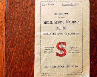 An original Singer Sewing manual. For the Singer Sewing Machine number 99.