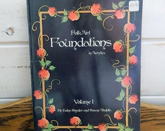 Folk Art Foundations In Acrylics - Volume I - By Edna Snyder and Susan Abdella
