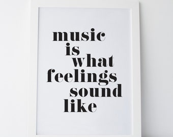 """Printable Art """"Music Is What Feelings Sounds Like"""" Wall Art Wall Prints Music Prints Music Quotes Music Art Cute Quotes gallery wall art"""
