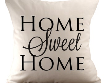 Home Sweet Home- Cushion Cover - 18x18 - Choose your fabric and font colour