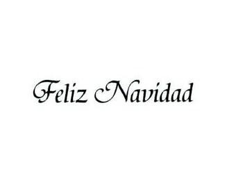 FELIZ NAVIDAD Spanish Merry Christmas UNMOUNTED rubber stamp, estampilla del espanol, Sweet Grass Stamps  No.21