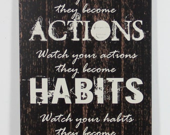 """Black Wood Sign """"Watch your thoughts, they become words, words become actions, actions become habits"""" Inspirational Primitive Home Decor"""