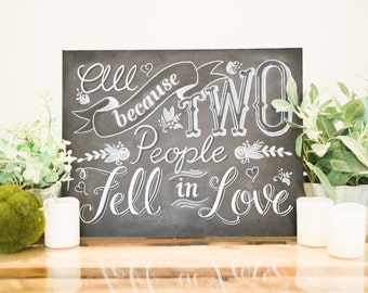 """Chalkboard PRINT """"All Because of Two People Fell in Love"""" - Wedding Chalkboard Art and Decor"""