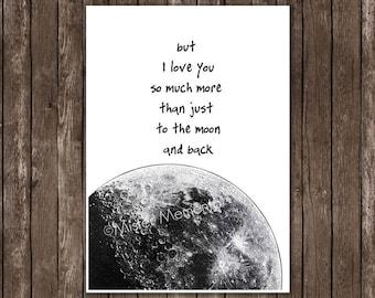 moon poster, I love you more art print, black and white prints, I love you to the moon and back art, moon decor, typography print