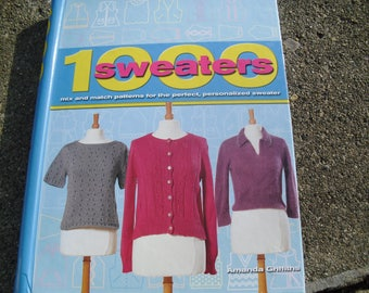 1000 Sweaters Mix and Match Patterns for the Perfect Personalized Sweater by Amanda Griffiths
