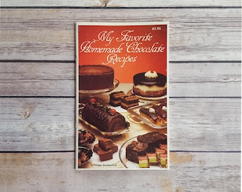 All Things Chocolate Recipes My Favorite Homemade Chocolate Recipes 80s Baking Cookbook Treats And Sweets Recipes Valentine's Gift For Her