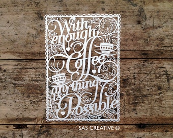 Papercut Template 'With Enough Coffee Anything is Possible' Printable PDF JPEG for handcutting & SVG file for Silhouette Cameo or Cricut