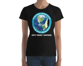 How Many More Bites of Earth Women's short sleeve t-shirt Conservation tops and tees Global Warming Shirt