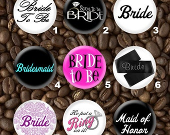 10 one & a half inch Bride to Be Wedding Button Set