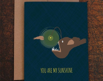 funny love card / anniversary card / you are my sunshine / angler fish
