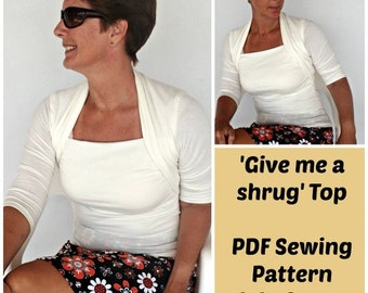 Give Me A Shrug Top  - PDF Sewing  pattern