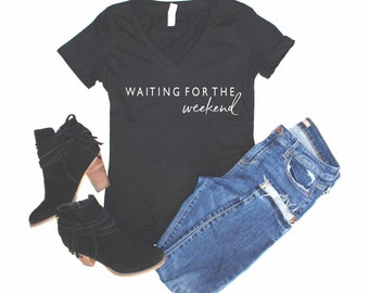 waiting for the weekend, women's t-shirt, mom shirt, women's apparel, mother, mom life, funny moms shirt, women's graphic t-shirt