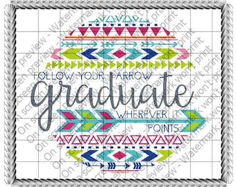Graduation Follow Your Arrow Edible Cake or Cupcake Toppers - Choose Your Size
