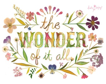 The Wonder Of It All art print | Inspirational quote | watercolor lettering | pressed flower art