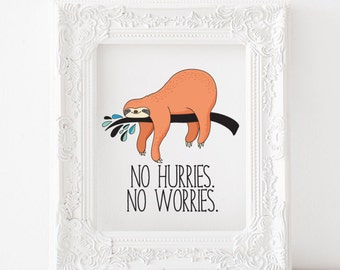 Sloth print, Sloth printable, Sloth decor, Sloth art, Sloth nursery print Sloth kids room print No hurries no worries print no hurries print