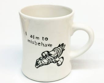 Firefly- I aim to misbehave- ceramic pottery mug