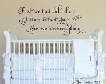 First We Had Each Other Wall Decal-  Baby Vinyl Decal - Vinyl Wall Art - Vinyl Decals - Nursery wall decal