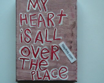 My Heart Is All Over the Place . Word Art Painting Original Canvas Quote - Nayarts